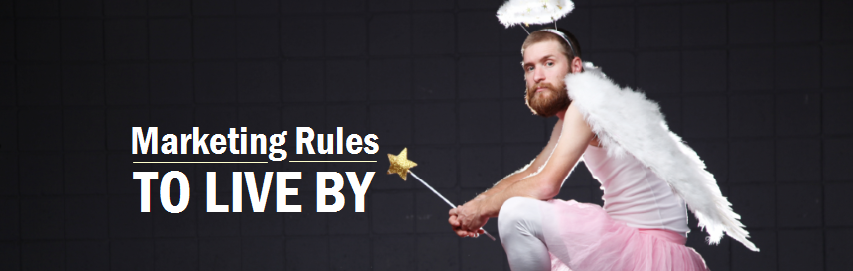 Marketing Rules to Live By