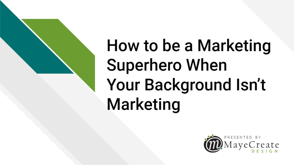 How to be a Marketing Superhero When Your Background Isn't Marketing