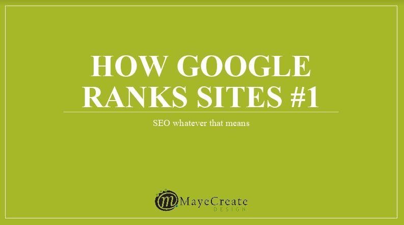 How Google Ranks Sites 1