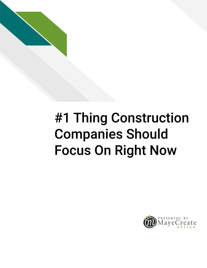 #1 Thing Construction Companies Should Focus On Right Now