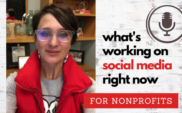 What's Working on Social Media Right Now for Nonprofits