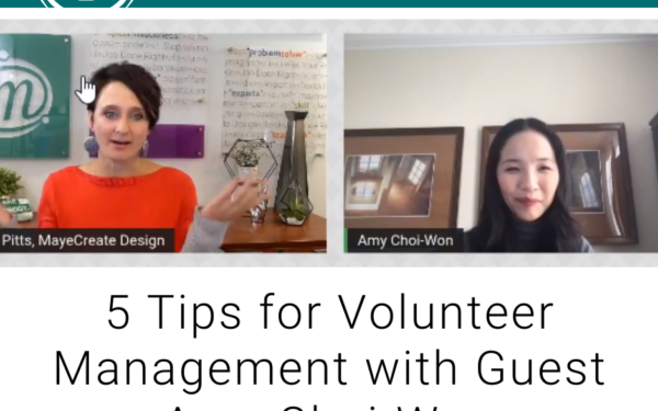 5 Tips for Volunteer Management with Guest Amy Choi-Won