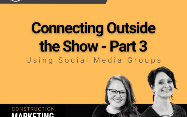 Connecting Outside the Show Part 3 – Using Social Media Groups