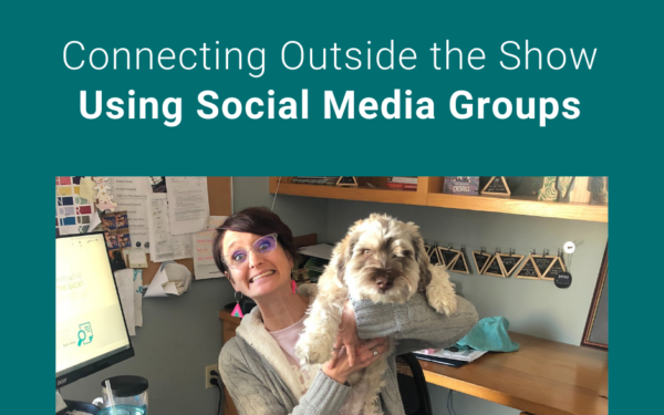 Connecting After the Show Using Social Media Groups