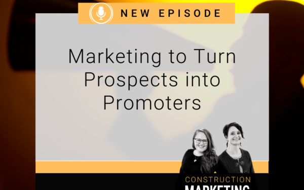 Marketing to Turn Prospects into Promoters
