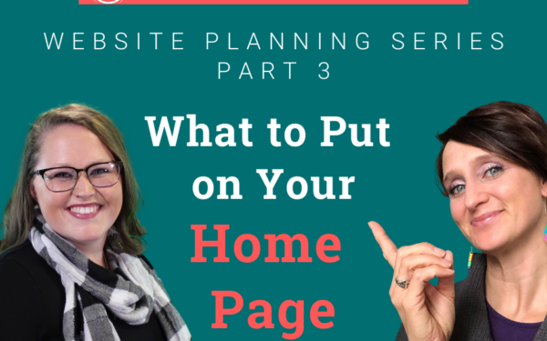 What to Put on Your Home Page – Website Planning Series Part 3