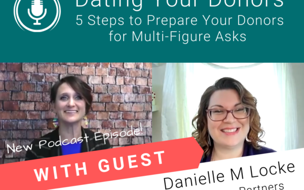 Dating Your Donors – 5 Steps to Prepare Your Donors for Multi-Figure Asks
