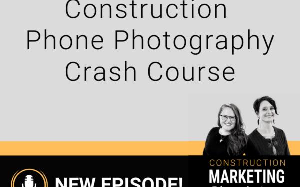 Construction Phone Photography Crash Course