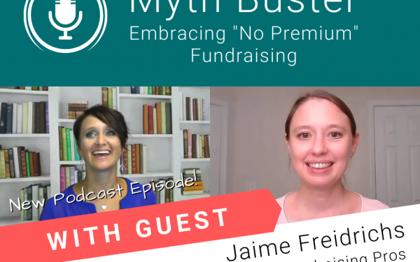 """Myth Buster – Embracing """"No Premium"""" Fundraising with expert guest Jaime Freidrichs"""